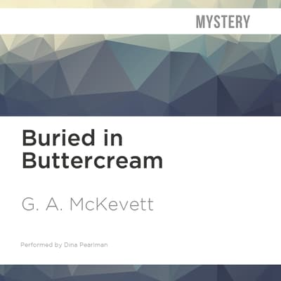 Buried in Buttercream by G. A. McKevett audiobook