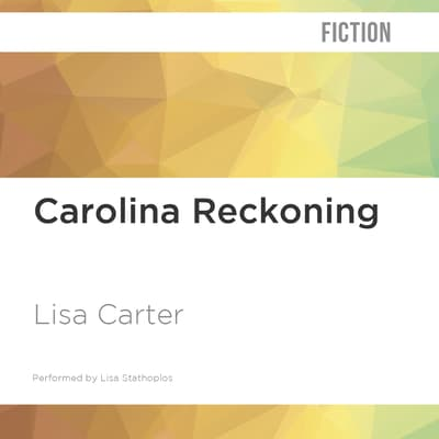 Carolina Reckoning by Lisa Carter audiobook