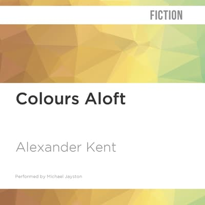 Colours Aloft by Alexander Kent audiobook