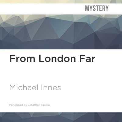 From London Far by Michael Innes audiobook