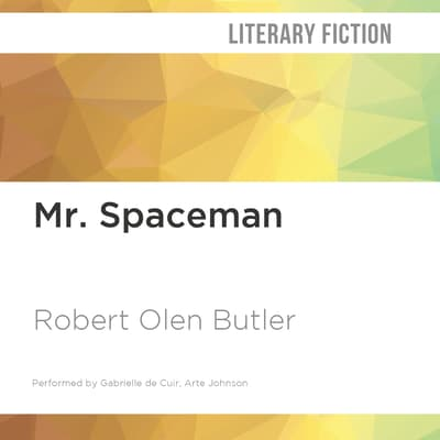 Mr. Spaceman by Robert Olen Butler audiobook