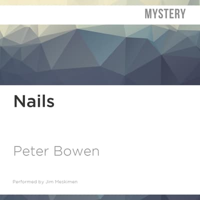 Nails by Peter Bowen audiobook