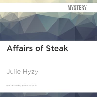 Affairs of Steak by Julie Hyzy audiobook