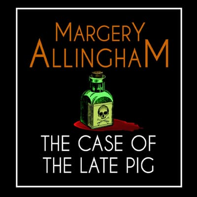The Case of the Late Pig by Margery Allingham audiobook