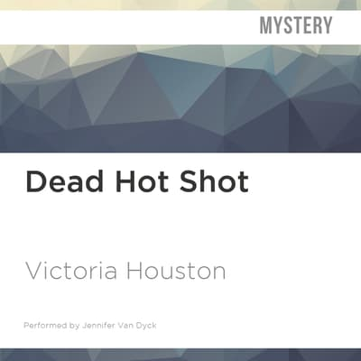 Dead Hot Shot by Victoria Houston audiobook