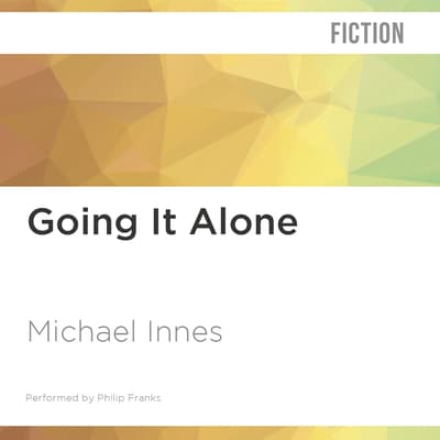 Going It Alone by Michael Innes audiobook