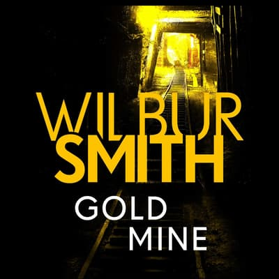 Gold Mine by Wilbur Smith audiobook