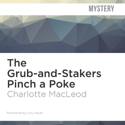 The Grub-and-Stakers Pinch a Poke by Charlotte MacLeod audiobook