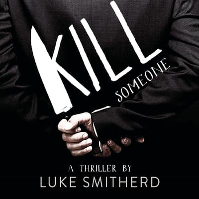 Kill Someone by Luke Smitherd audiobook