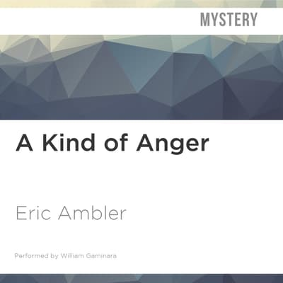A Kind of Anger by Eric Ambler audiobook