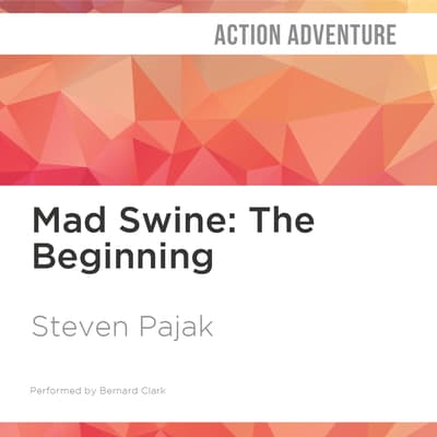Mad Swine: The Beginning by Steven Pajak audiobook