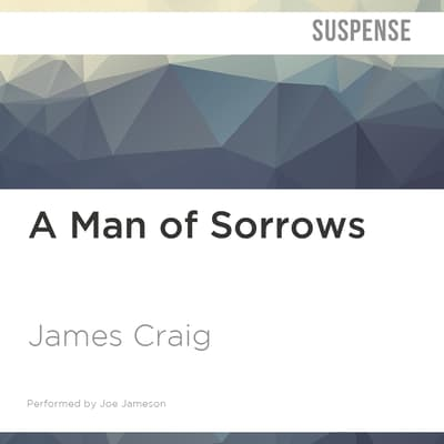 A Man of Sorrows by James Craig audiobook