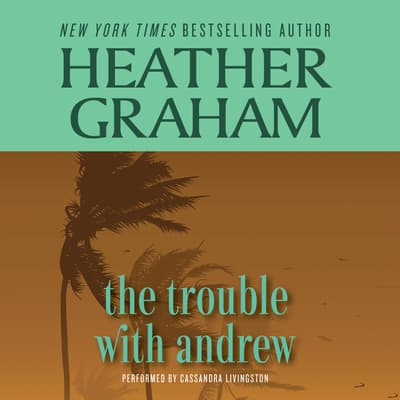 The Trouble with Andrew by Heather Graham audiobook