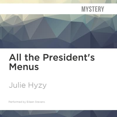 All the President's Menus by Julie Hyzy audiobook
