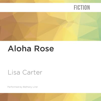 Aloha Rose by Lisa Carter audiobook