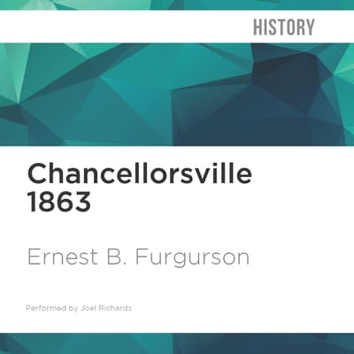 Chancellorsville 1863 by Ernest B. Furgurson audiobook