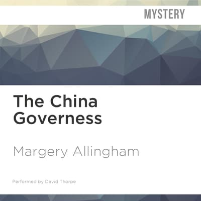 The China Governess by Margery Allingham audiobook