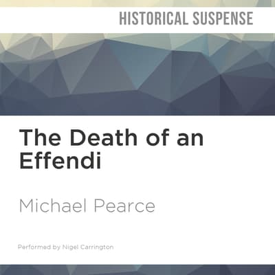 The Death of an Effendi by Michael Pearce audiobook
