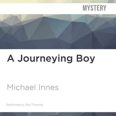 The Journeying Boy by Michael Innes audiobook
