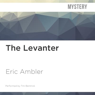 The Levanter by Eric Ambler audiobook