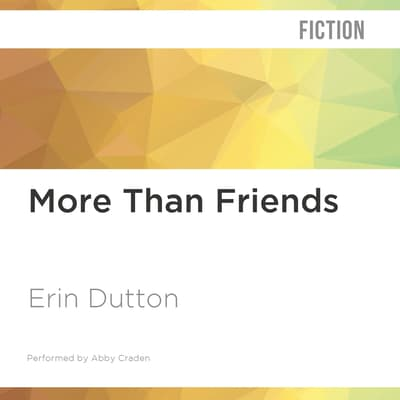 More Than Friends by Erin Dutton audiobook