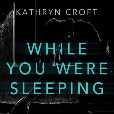 While You Were Sleeping by Kathryn Croft audiobook
