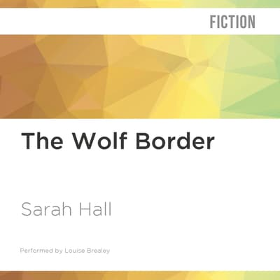 The Wolf Border by Sarah Hall audiobook