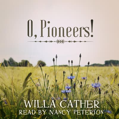 O, Pioneers! by Willa Cather audiobook