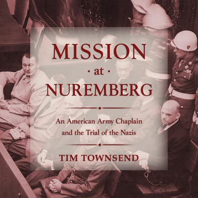 Mission at Nuremberg by Tim Townsend audiobook
