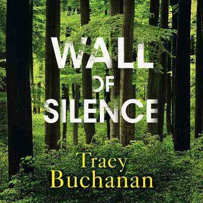 Wall of Silence by Tracy Buchanan audiobook