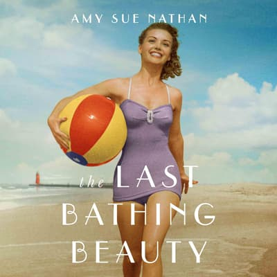 The Last Bathing Beauty by Amy Sue Nathan audiobook
