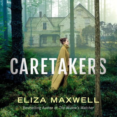 The Caretakers by Eliza Maxwell audiobook