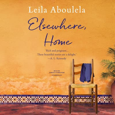 Elsewhere, Home by Leila Aboulela audiobook