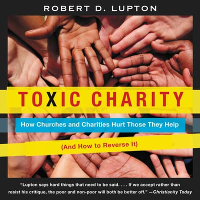 Toxic Charity by Robert D. Lupton audiobook