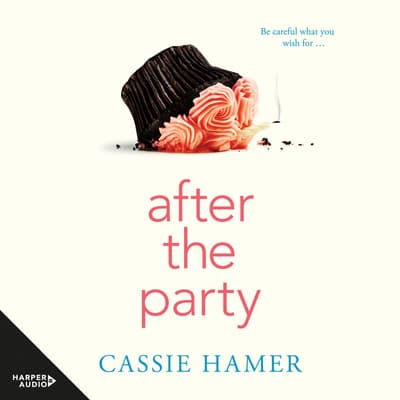 After the Party by Cassie Hamer audiobook