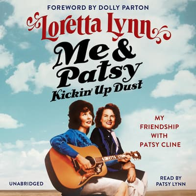 Me & Patsy Kickin' Up Dust by Loretta Lynn audiobook