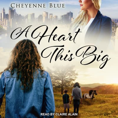 A Heart This Big by Cheyenne Blue audiobook