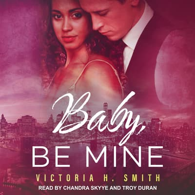 Baby, Be Mine by Victoria H. Smith audiobook