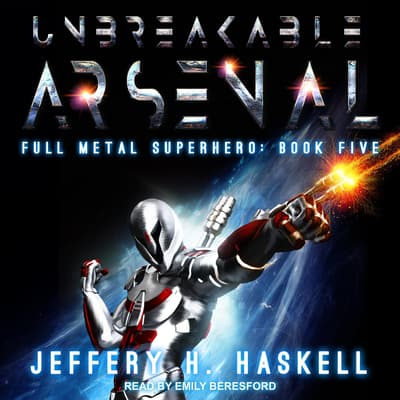 Unbreakable Arsenal by Jeffery H. Haskell audiobook