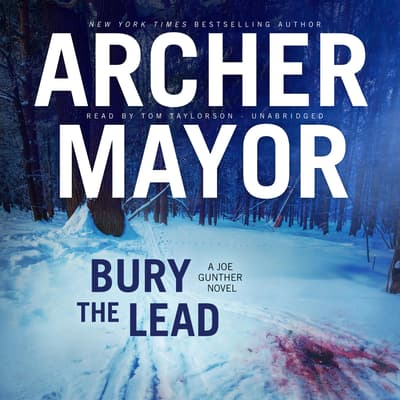 Bury the Lead by Archer Mayor audiobook