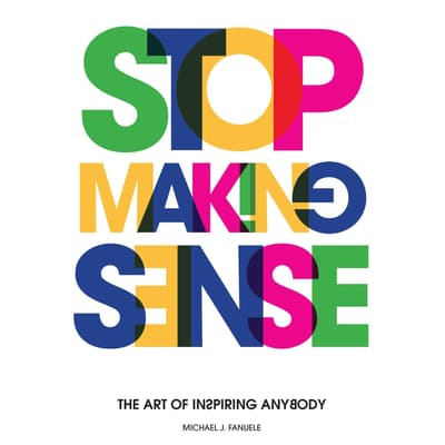 Stop Making Sense by Michael J. Fanuele audiobook