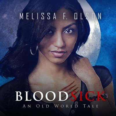 Bloodsick by Melissa F. Olson audiobook