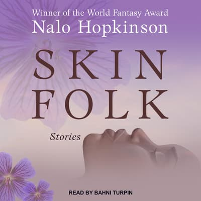 Skin Folk by Nalo Hopkinson audiobook