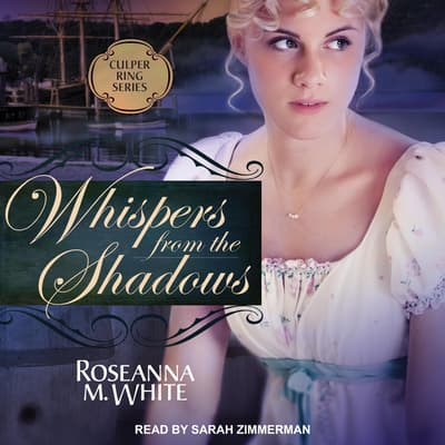 Whispers from the Shadows by Roseanna M. White audiobook