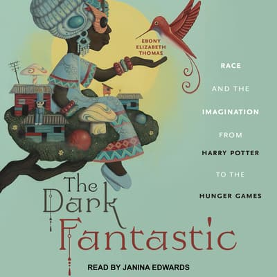 The Dark Fantastic by Ebony Elizabeth Thomas audiobook