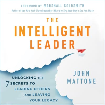 The Intelligent Leader by John Mattone audiobook