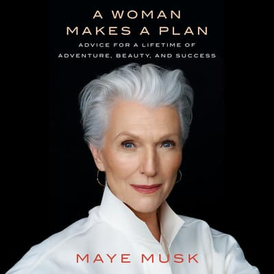 A Woman Makes a Plan by Maye Musk audiobook