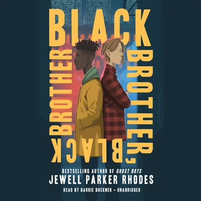 Black Brother, Black Brother by Jewell Parker Rhodes audiobook