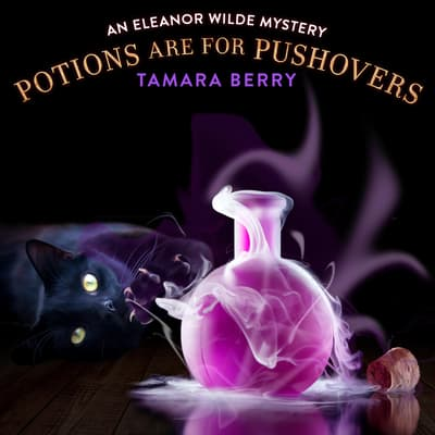 Potions Are For Pushovers by Tamara Berry audiobook