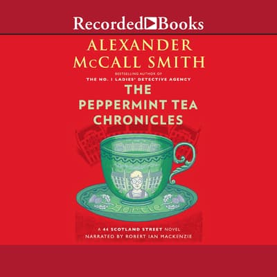 The Peppermint Tea Chronicles by Alexander McCall Smith audiobook
